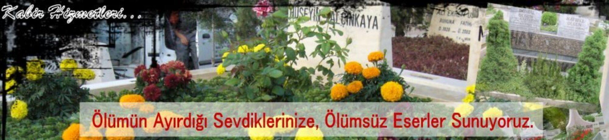 Ankara Kabir Mezar Bakım Hizmetleri